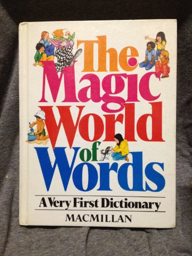 9780025787704: The Magic World of Words: A Very First Dictionary