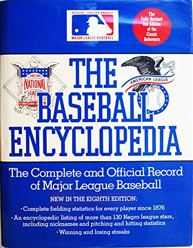 The Baseball Encyclopedia: The Complete and Official Record of Major League Baseball (Eighth Edit...