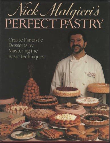9780025792517: Nick Malgieri's Perfect Pastry