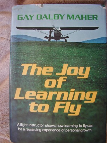 The Joy of Learning to Fly: Maher, Gay Dalby