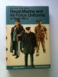 9780025793903: Naval, Marine, and Air Force Uniforms of World War 2