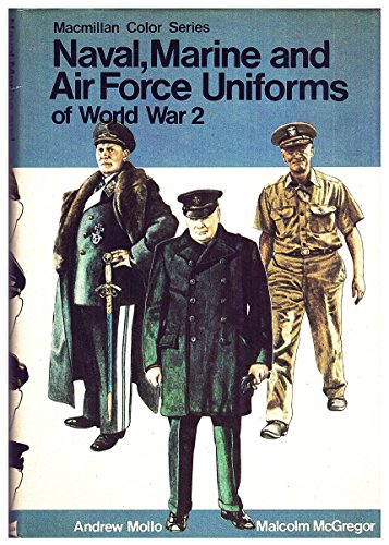 9780025793910: Naval, marine, and air force uniforms of World War 2