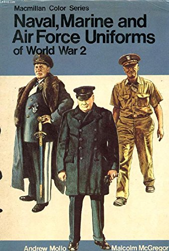 9780025793910: Naval, Marine and Air Force Uniforms of World War 2