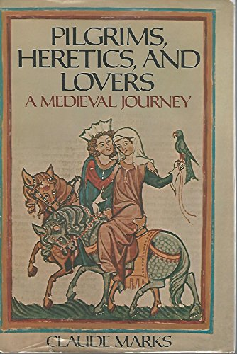 9780025797703: Pilgrims, Heretics, and Lovers: A Medieval Journey
