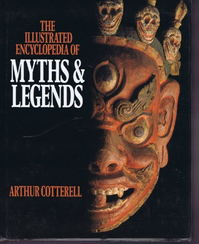 9780025801813: The Macmillan Illustrated Encyclopedia of Myths and Legends