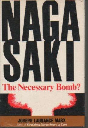 9780025804005: Nagasaki; The Necessary Bomb?