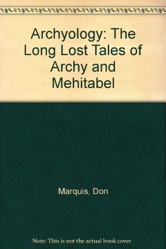 9780025804104: Archyology: The Long Lost Tales of Archy and Mehitabel