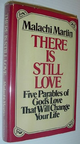 9780025804401: There Is Still Love: Five Parables of God's Love That Will Change Your Life