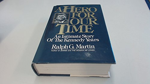 9780025808805: A Hero for Our Times : an Intimate Story of the Kennedy Years