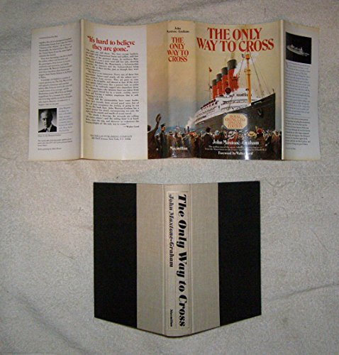 The Only Way to Cross : Royal Viking Line Special Edition: Maxtone-Graham, John w/foreword by Lord,...