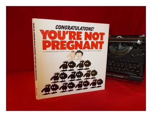 9780025825406: Congratulations! You're Not Pregnant: An Illustrated Guide to Birth Control