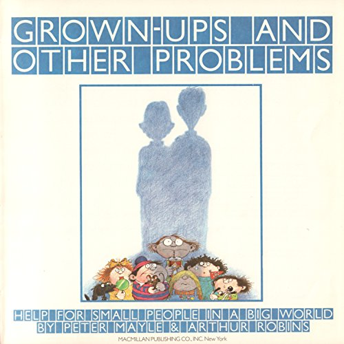 Grown-Ups and Other Problems: Mayle, Peter