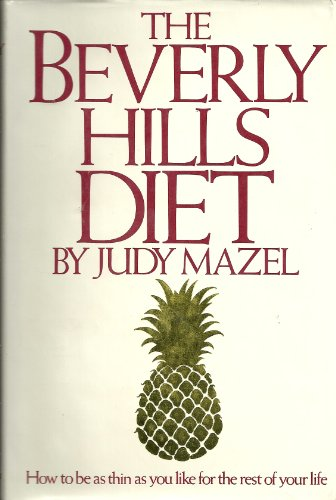 9780025826007: The Beverly Hills Diet ~ How to be as thin as you like for the rest of your life