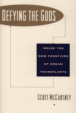 9780025828209: Defying the Gods: Inside the New Frontier of Organ Transplant