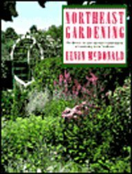Northeast Gardening: The Diverse Art and Special Considerations of Gardening in the Northeast (0025831259) by Elvin McDonald