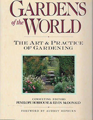 9780025831278: Gardens of the World: The Art and Practice of Gardening