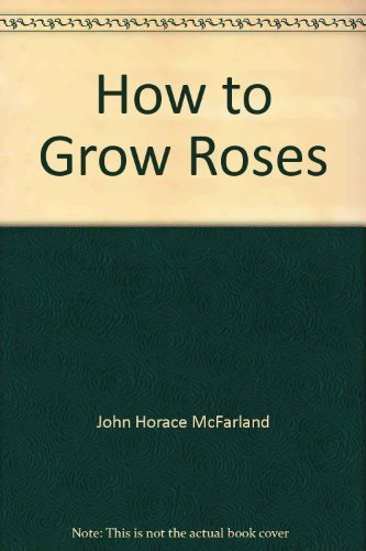9780025831803: How to Grow Roses,