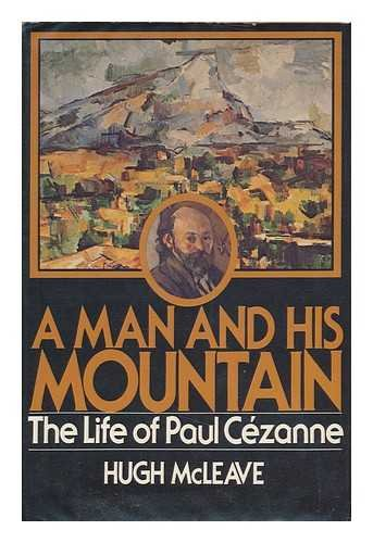 9780025836709: A man and his mountain: The life of Paul Cezanne