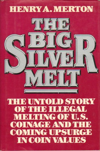 9780025843608: The Big Silver Melt