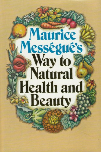 9780025843707: Maurice Messegue's Way to Natural Health and Beauty