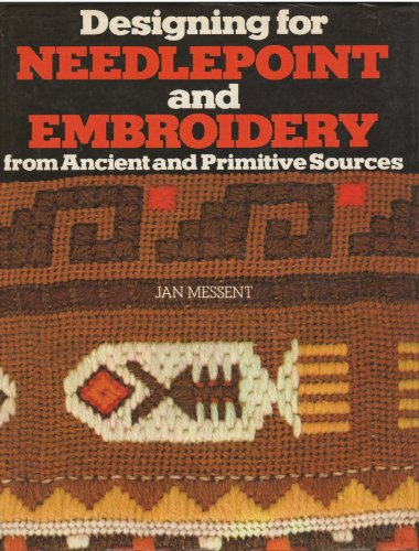 9780025844315: Designing for Needlepoint and Embroidery from Ancient and Primitive Sources