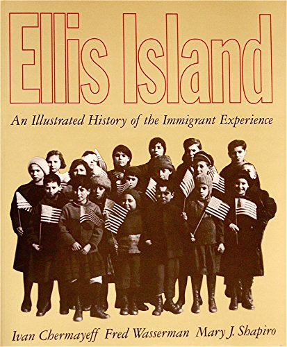 Ellis Island: An Illustrated History of the Immigrant Experience: Ivan Chermayeff