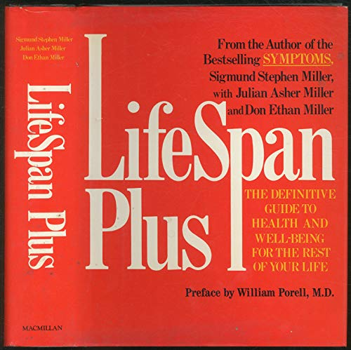 Lifespan Plus: The Definitive Guide to Health and Well-Being for the Rest of Your Life: Miller & ...