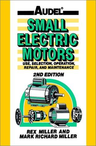 9780025849754: Audel Small Electric Motors : Use, Selection, Repair, and Maintenance