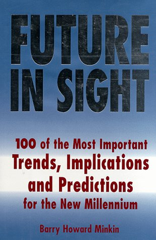 9780025850552: Future in Sight: 100 Most Important Trends, Implications and Predictions for the New Millennium