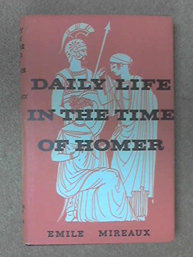 9780025850903: Daily Life in the Time of Homer.