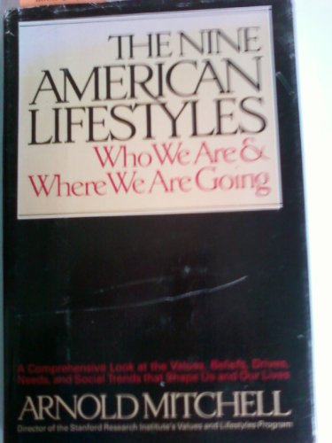 9780025853102: The Nine American Lifestyles: Who We Are and Where We're Going