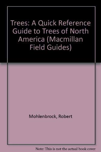 9780025854604: Trees: A Quick Reference Guide to Trees of North America (Macmillan Field Guides)