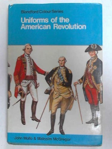 9780025855809: Uniforms of the American Revolution in Color