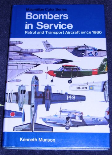 9780025879409: Bombers in Service: Patrol and Transport Aircraft Since 1960