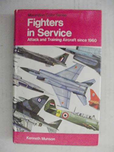 9780025879607: Fighters in Service: Attack and Training Aircraft Since 1960 (The Pocket encyclopedia of world aircraft in color)