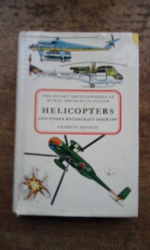 9780025880306: Helicopters and Other Rotorcraft Since 1907, by Kenneth Munson. Illustrated by John W. Wood [And Others]