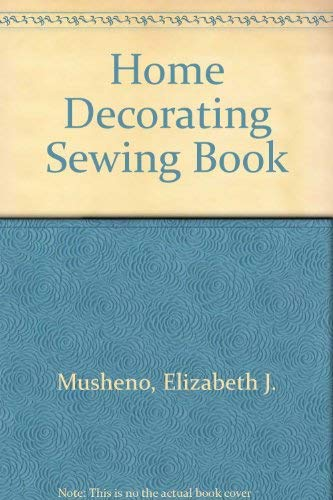 9780025881907: The Home Decorating Sewing Book
