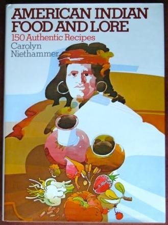 American Indian food and lore: Niethammer, Carolyn J