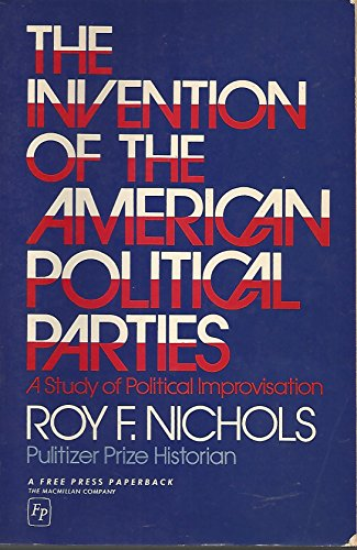 9780025893504: Invention of the American Political Parties