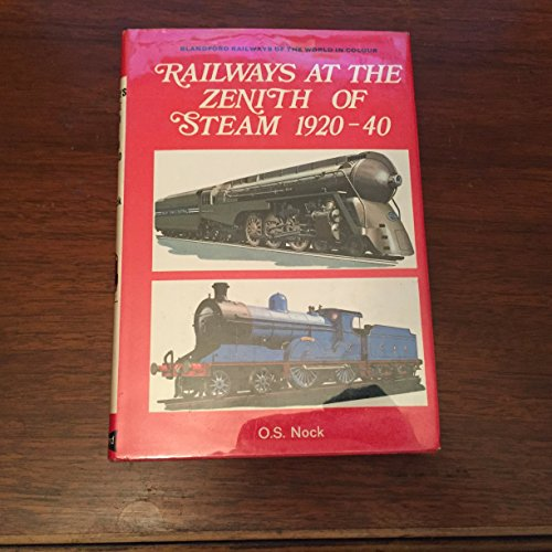 9780025897106: RAILWAYS AT THE ZENITH OF STEAM, 1920-40 (RAILWAYS OF THE WORLD IN COLOUR)