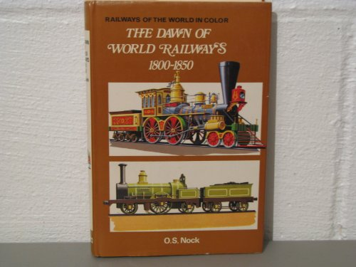 9780025897304: The dawn of the world railways 1800 - 1850