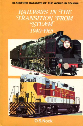 9780025897502: Railways in the transition from steam, 1940-1965, (Railways of the world in color)