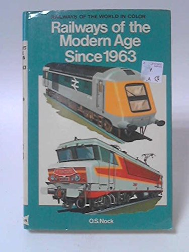 Railways of the Modern Age Since 1963