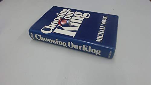 9780025907201: Choosing our king;: Powerful symbols in presidential politics