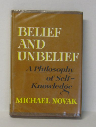 9780025907508: Belief & Unbelief a Philosophy of Self Knowledge