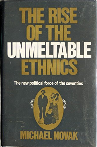 9780025907805: Rise of the Unmeltable Ethnics