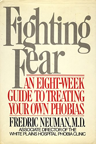 9780025909106: Fighting Fear: An Eight-Week Guide to Treating Your Own Phobias