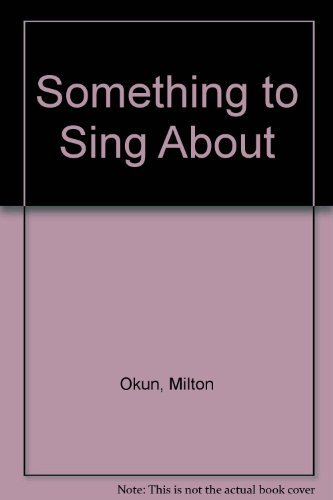 Something to Sing About (9780025928206) by Okun, Milt