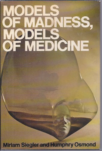 9780025940000: Models of Madness, Models of Medicine