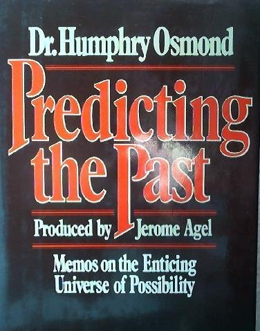 9780025940208: Predicting the Past: Memos on the Enticing Universe of Possibility
